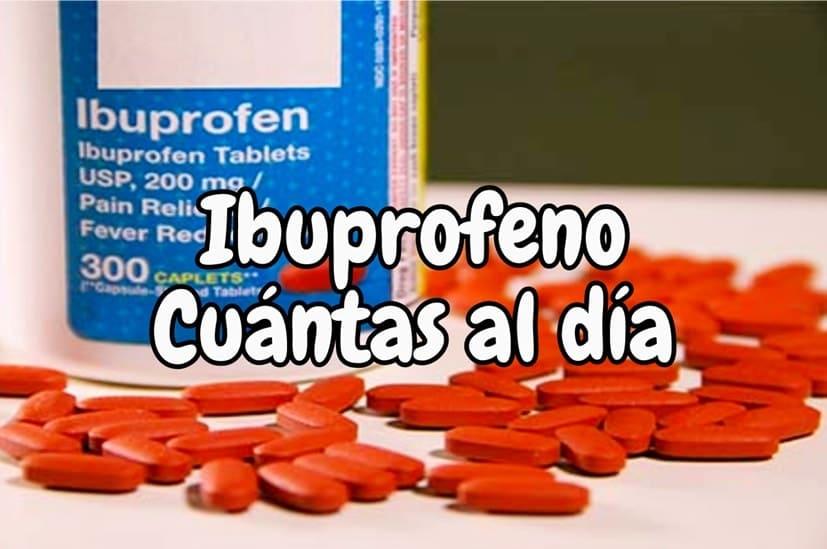Que dosis de ibuprofeo puedo tomar en un dia