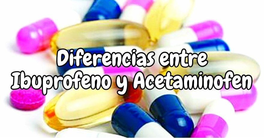 A caso el ibuprofeno y acetaminofen son iguales o tienen sus diferencias