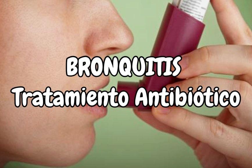 Cual es el mejor antibiótico para la bronquitis