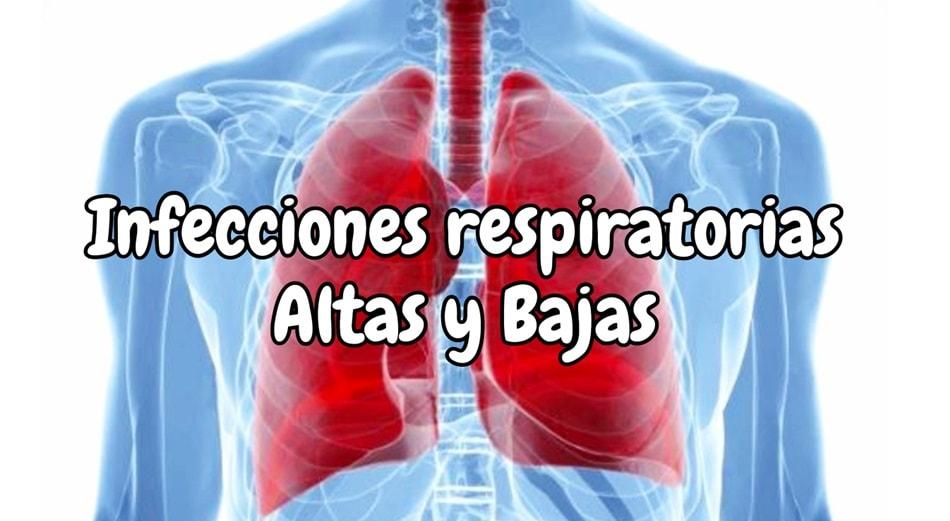 Cuales son las infecciones respiratorias altas y bajas